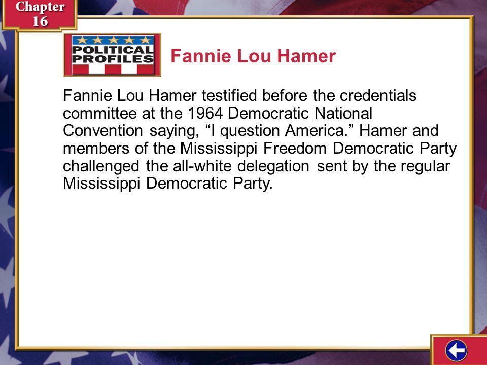 Political Profiles 16-3a Fannie Lou Hamer Woodrow Wilson