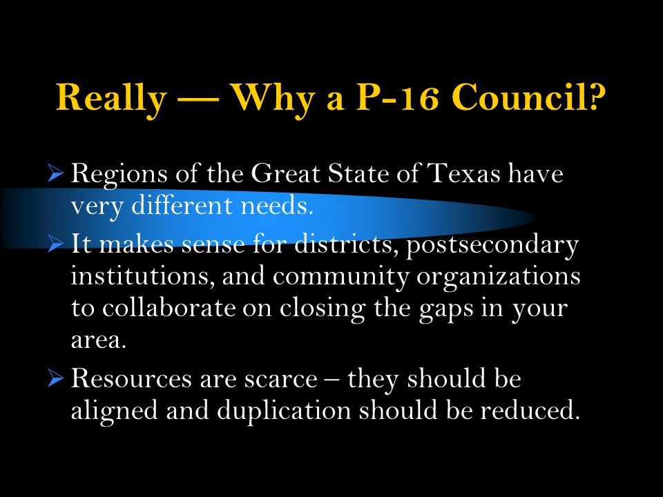 Focus of Most P-16 Councils? Achieving the Goal set by the THECB of Closing the Gaps, by 2015