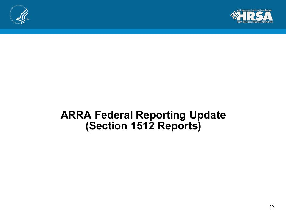 ARRA Federal Reporting Update (Section 1512 Reports) 13