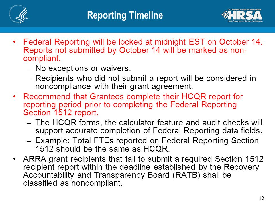 Reporting Timeline Federal Reporting will be locked at midnight EST on October 14. Reports not submitted by October 14 will be marked as non- complian