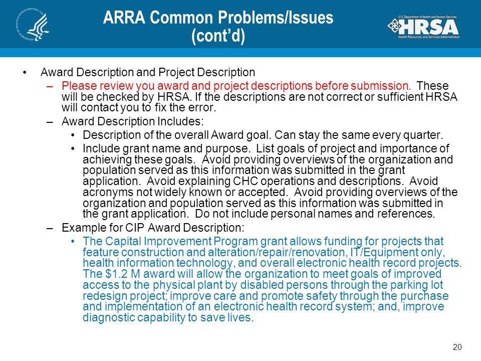 ARRA Common Problems/Issues (cont'd) Award Description and Project Description –Please review you award and project descriptions before submission.
