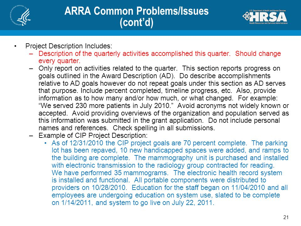 ARRA Common Problems/Issues (cont'd) Project Description Includes: –Description of the quarterly activities accomplished this quarter.