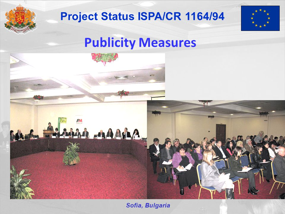 Publicity Measures Sofia, Bulgaria Project Status ISPA/CR 1164/94
