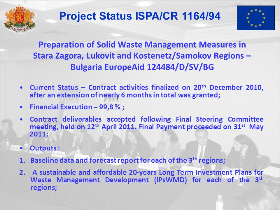 Preparation of Solid Waste Management Measures in Stara Zagora, Lukovit and Kostenetz/Samokov Regions – Bulgaria EuropeAid 124484/D/SV/BG Current Stat