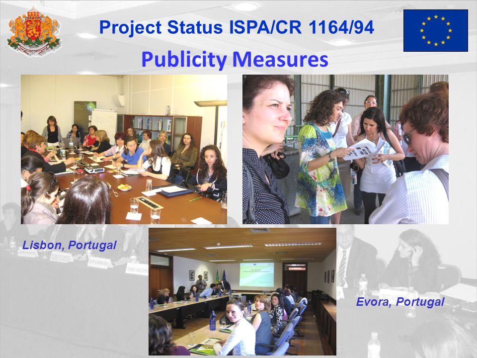 Publicity Measures Lisbon, Portugal Evora, Portugal Project Status ISPA/CR 1164/94