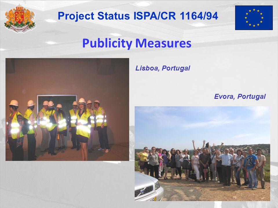 Publicity Measures Lisboa, Portugal Evora, Portugal Project Status ISPA/CR 1164/94