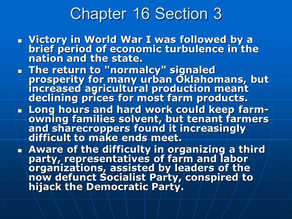Chapter 16 Section 3 Victory in World War I was followed by a brief period of economic turbulence in the nation and the state.