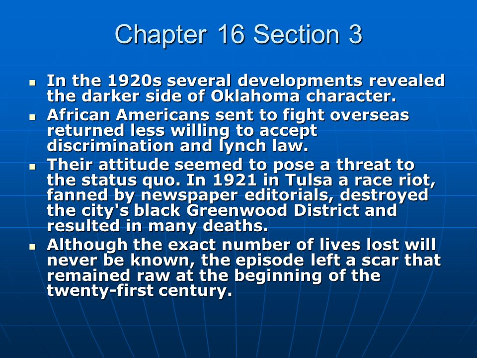 Chapter 16 Section 3 In the 1920s several developments revealed the darker side of Oklahoma character.