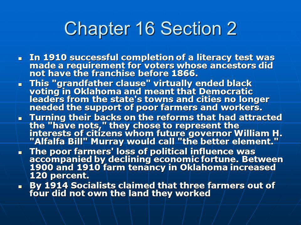 Chapter 16 Section 2 In 1910 successful completion of a literacy test was made a requirement for voters whose ancestors did not have the franchise before 1866.