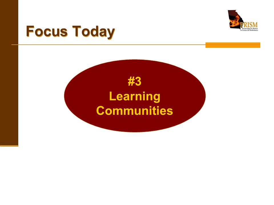 HOW DIO Has Influenced PRISM Learning Communities Feedback from the qualitative evaluation has led to LCs by Calling attention to learning communities that are effective and not effective Providing feedback within and across regions to regional leaders who are improving learning communities Feedback from the quantitative evaluation (i.e., the ITAL and RTOP) has led to increased focus on inquiry in LCs