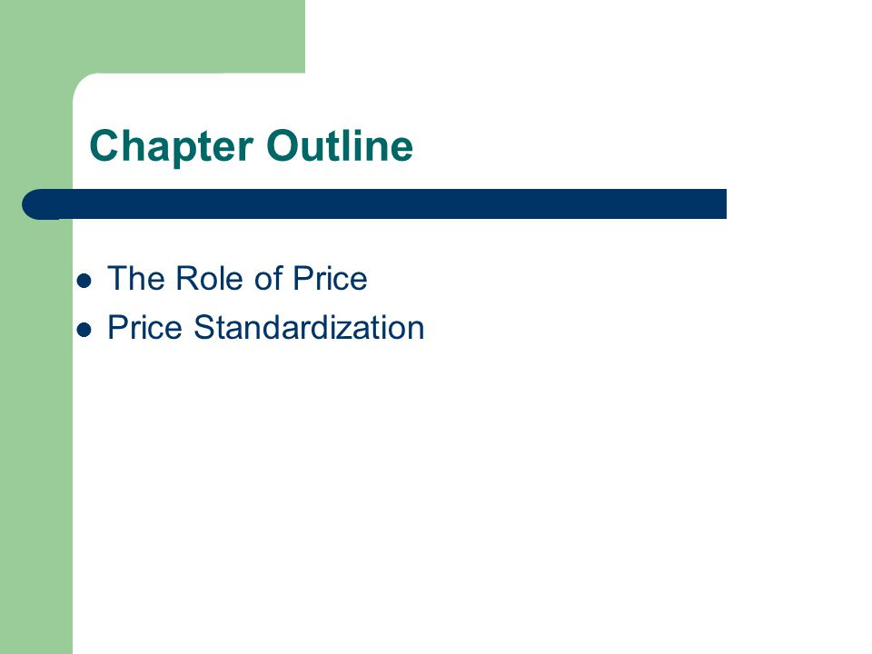 Chapter Outline The Role of Price Price Standardization