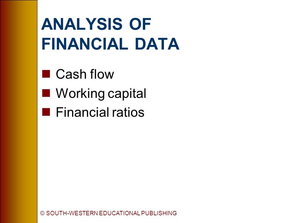 © SOUTH-WESTERN EDUCATIONAL PUBLISHING Shortage of Cash Excess of Cash CASH FLOW