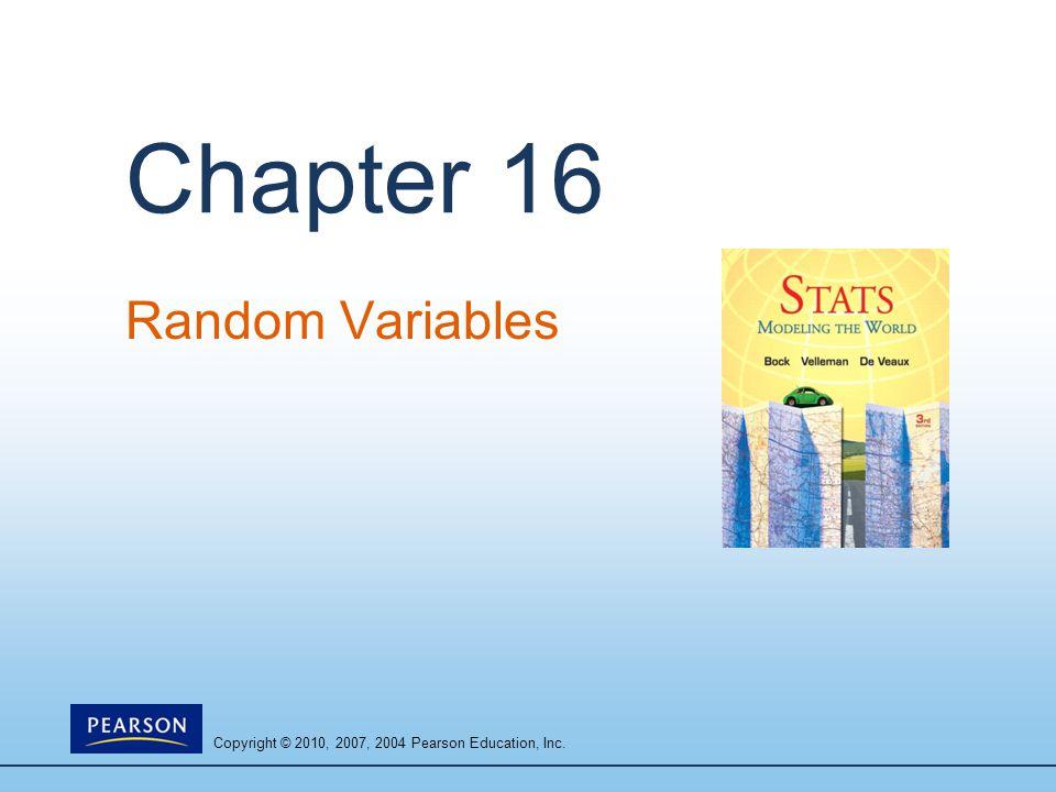 Copyright © 2010, 2007, 2004 Pearson Education, Inc.