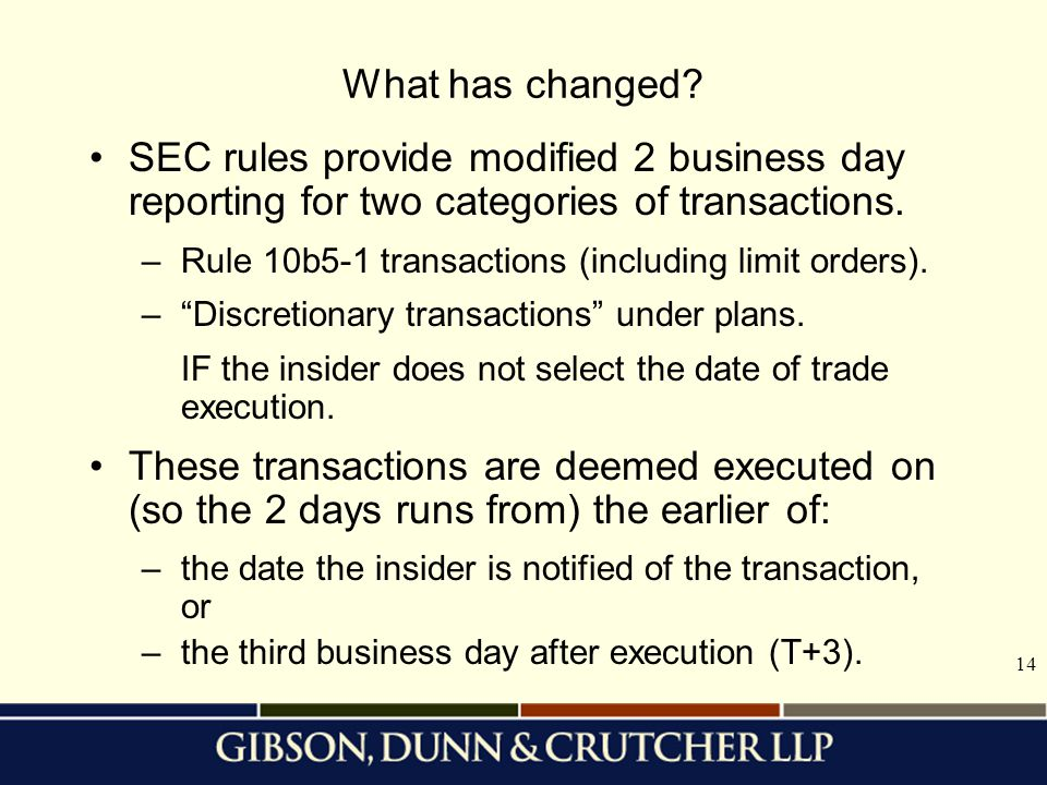 14 What has changed? SEC rules provide modified 2 business day reporting for two categories of transactions. –Rule 10b5-1 transactions (including limi