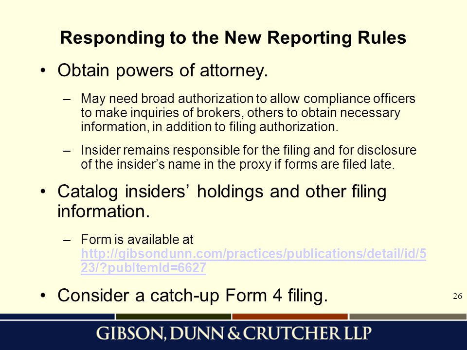 26 Responding to the New Reporting Rules Obtain powers of attorney.