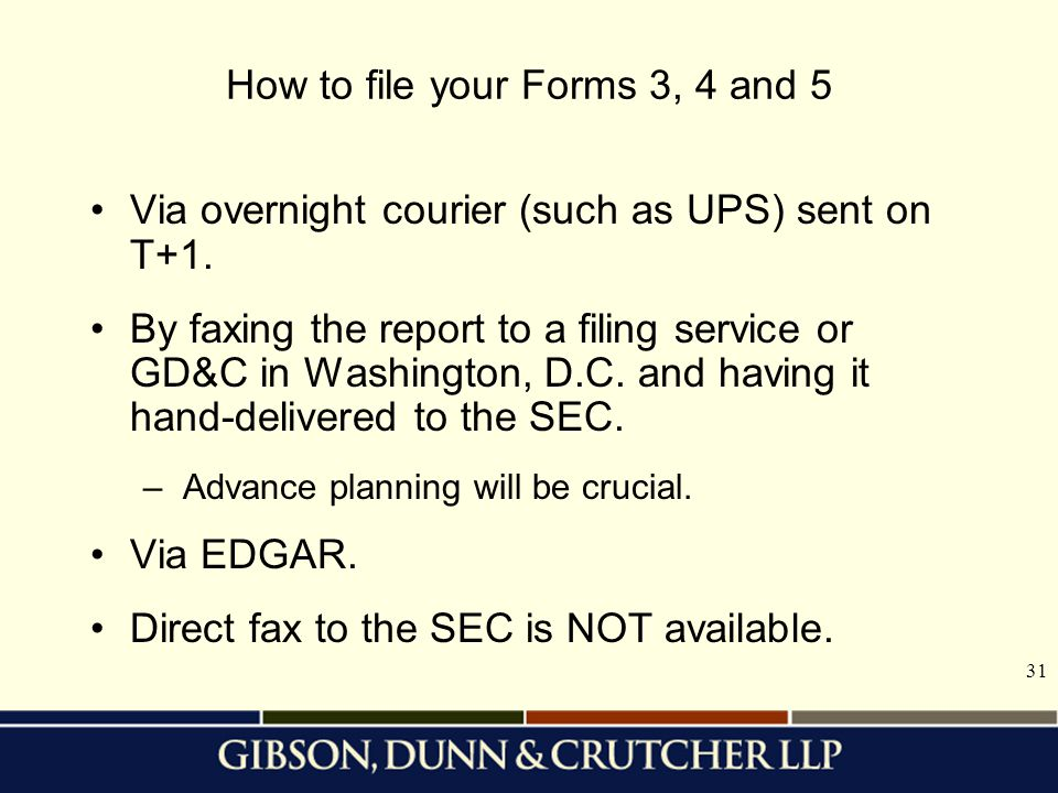 31 How to file your Forms 3, 4 and 5 Via overnight courier (such as UPS) sent on T+1.