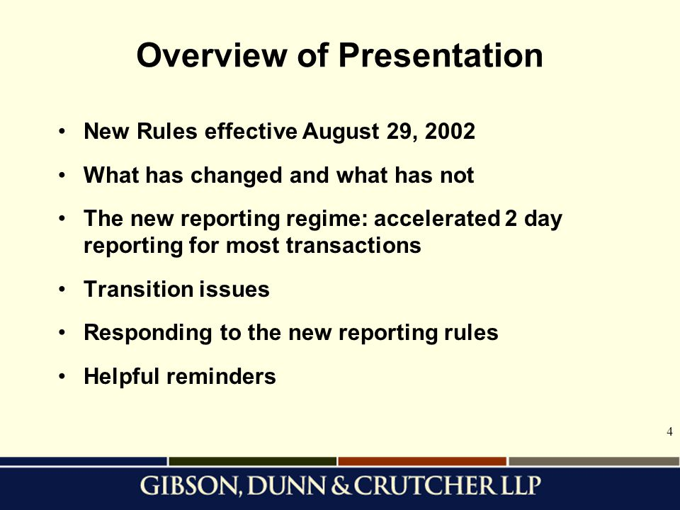 4 Overview of Presentation New Rules effective August 29, 2002 What has changed and what has not The new reporting regime: accelerated 2 day reporting