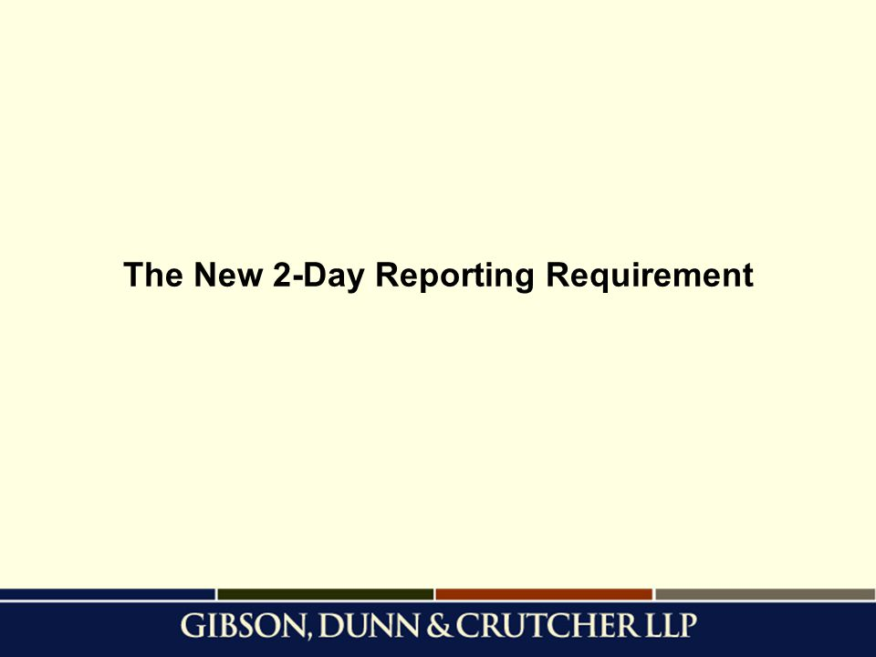 The New 2-Day Reporting Requirement