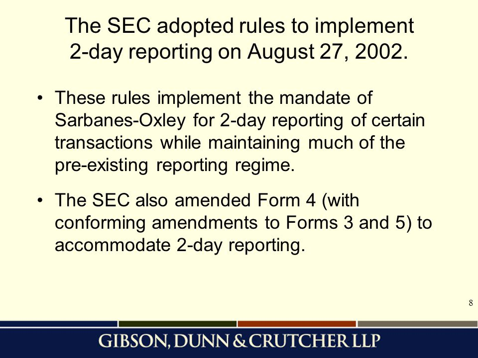 8 The SEC adopted rules to implement 2-day reporting on August 27, 2002.