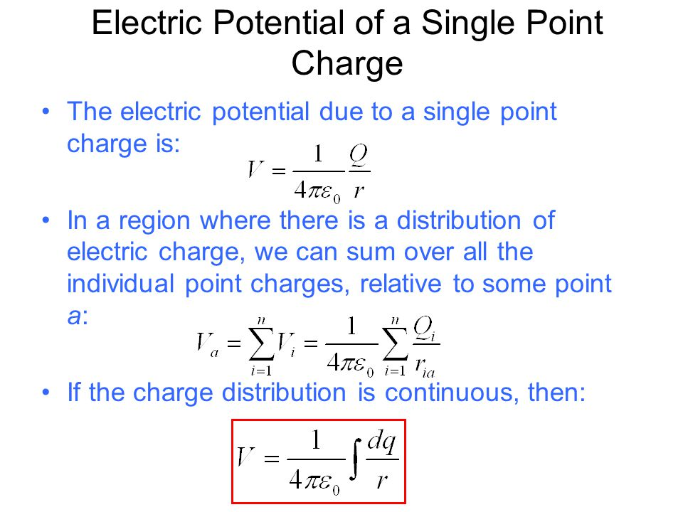 Electric Potential of a Single Point Charge The electric potential due to a single point charge is: In a region where there is a distribution of elect