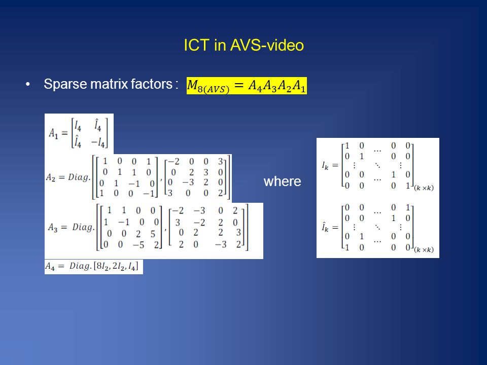 ICT in AVS-video Sparse matrix factors : where