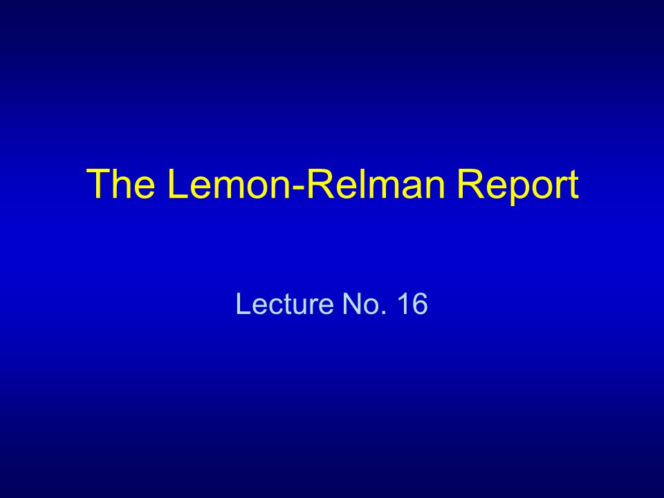 Sample Questions 1.Give a brief overview of the structure of the Lemon-Relman report and of its main argument.