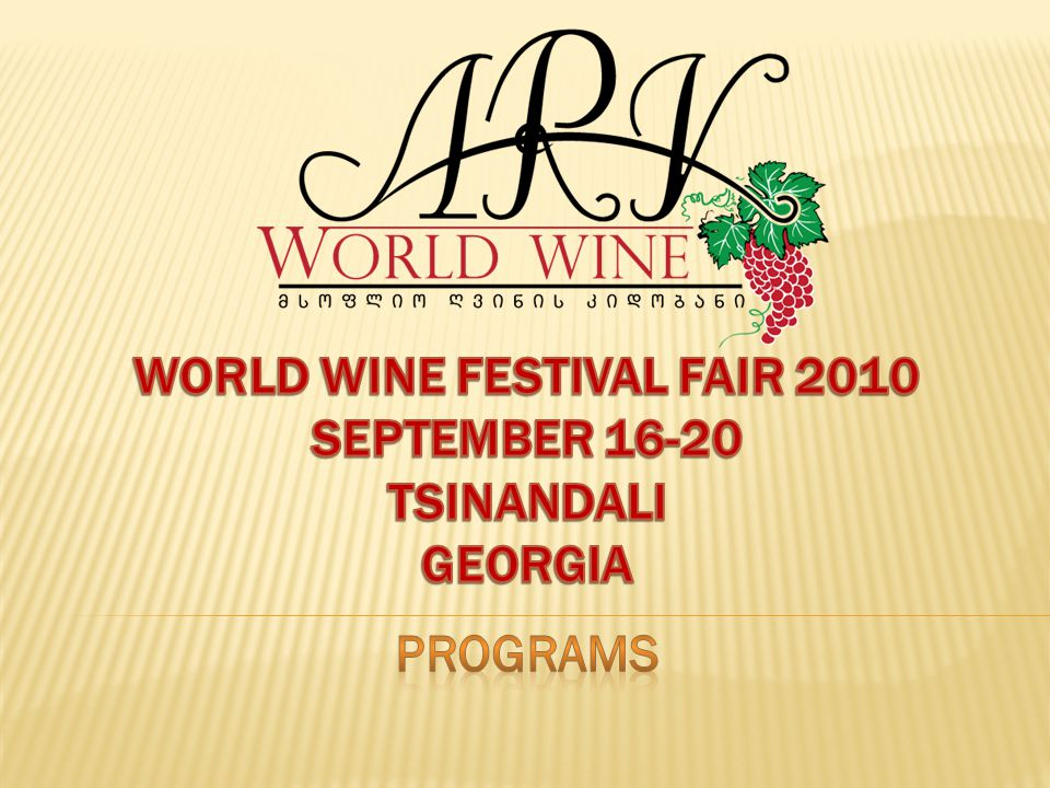  The ARK WORLD WINE Company invites you to participate in the world wine festival/fair 2010 in GEORGIA;  winery, wine experts, sommeliers, consultants, writers, photographers, wine corks producers, wine barrels producers, wine labels producers, design studios, wine glasses producers; wine cullers producers, wine tours companies, wine lovers, art lovers, jazz lovers.
