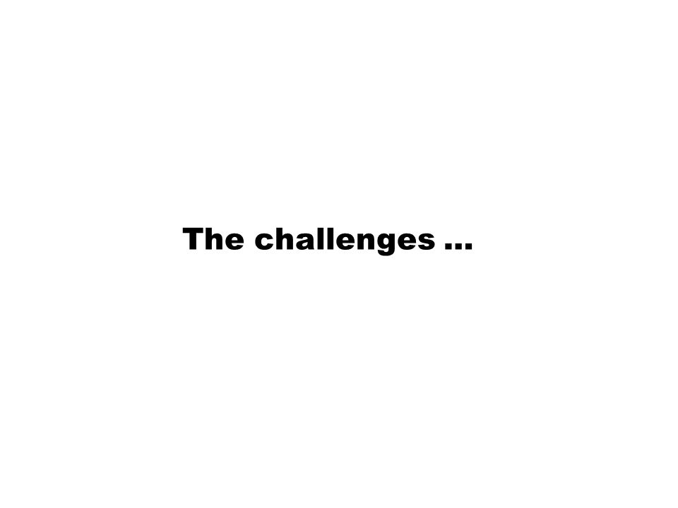 The challenges …