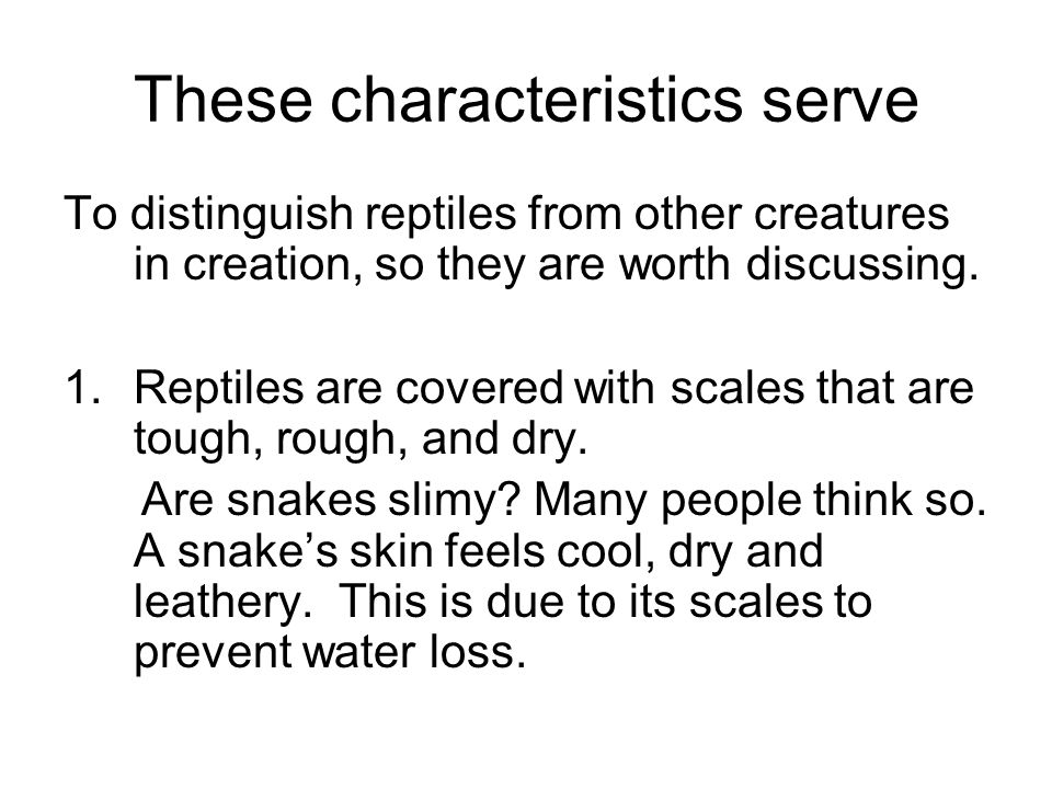 Many reptiles live where in regions where water is scarce.