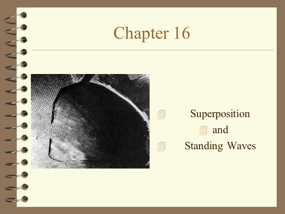 Chapter 16 4 Superposition 4 and 4 Standing Waves