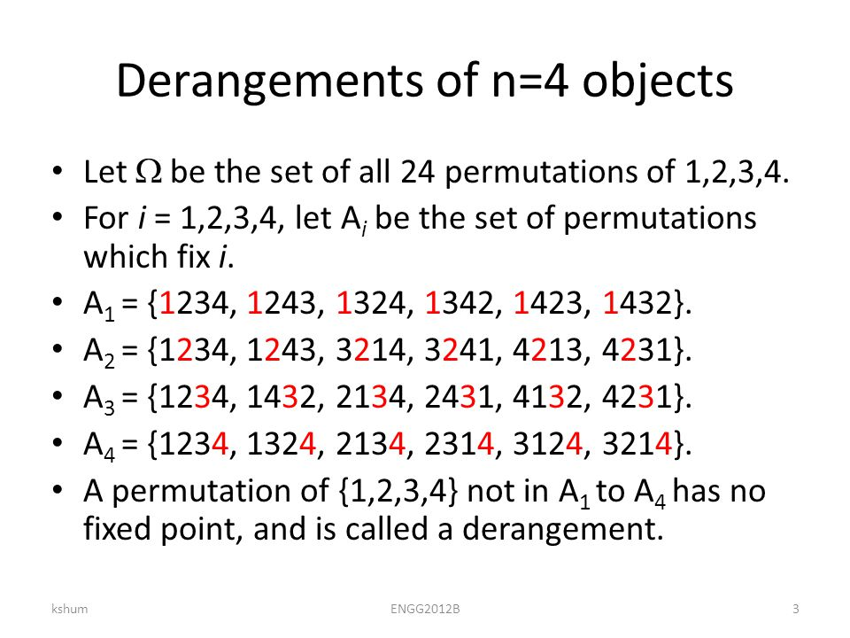 Derangements of n=4 objects Let  be the set of all 24 permutations of 1,2,3,4.