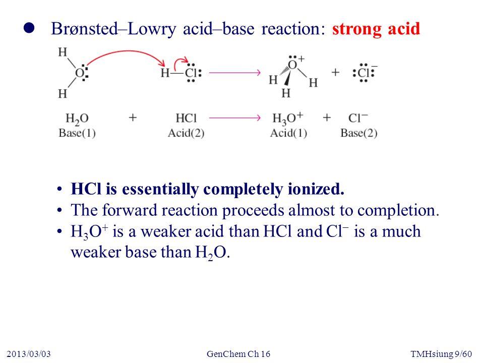 GenChem Ch 162013/03/03TMHsiung 30/60  Triprotic acid K a1 x K b3 = K w K a2 x K b2 = K w K a3 x K b1 = K w Phosphoric acid for example: H 3 PO 4 + H 2 O  H 2 PO 4 – + H 3 O + H 2 PO 4 – + H 2 O  HPO 4 2– + H 3 O + HPO 4 2– + H 2 O  PO 4 3– + H 3 O + Ionization constants for polyprotic acid progressively decrease: K a1 > K a2 > K a3 > …..
