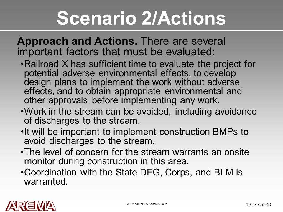 COPYRIGHT © AREMA 2008 16: 35 of 36 Scenario 2/Actions Approach and Actions.