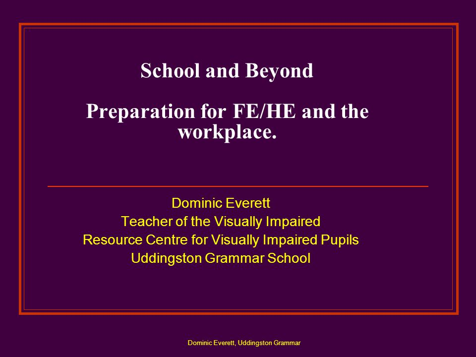 Dominic Everett, Uddingston Grammar School and Beyond Preparation for FE/HE and the workplace.