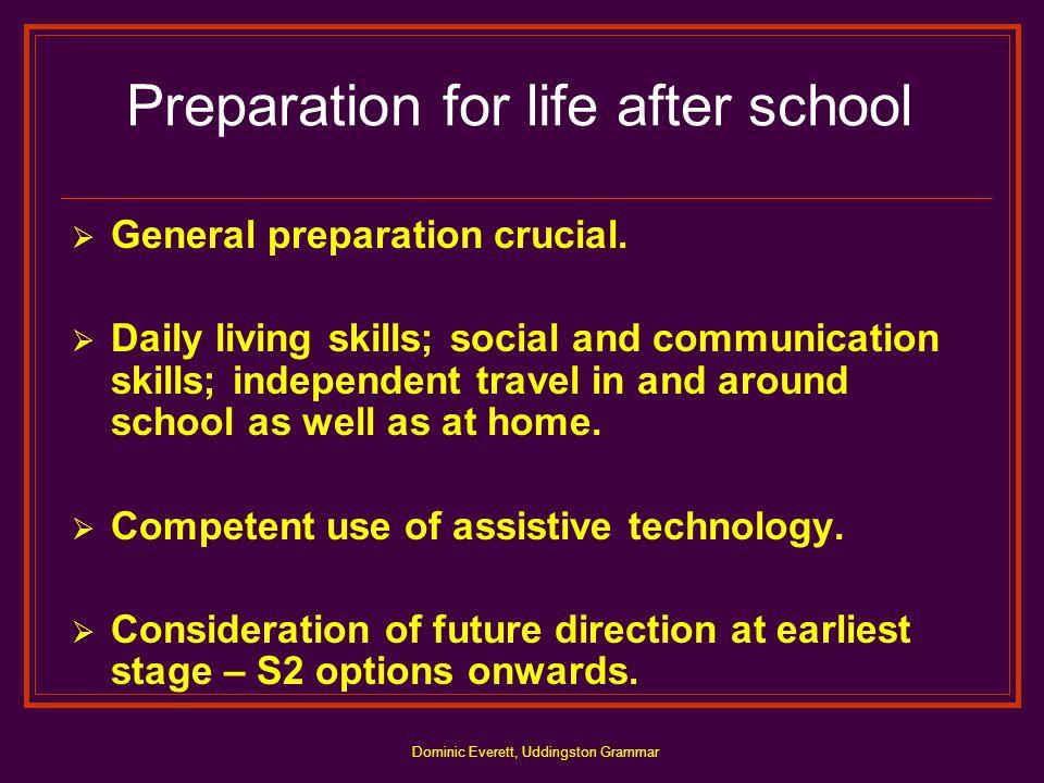 Dominic Everett, Uddingston Grammar Preparation for life after school  General preparation crucial.