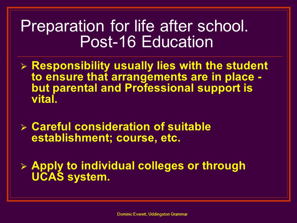 Dominic Everett, Uddingston Grammar Preparation for life after school.