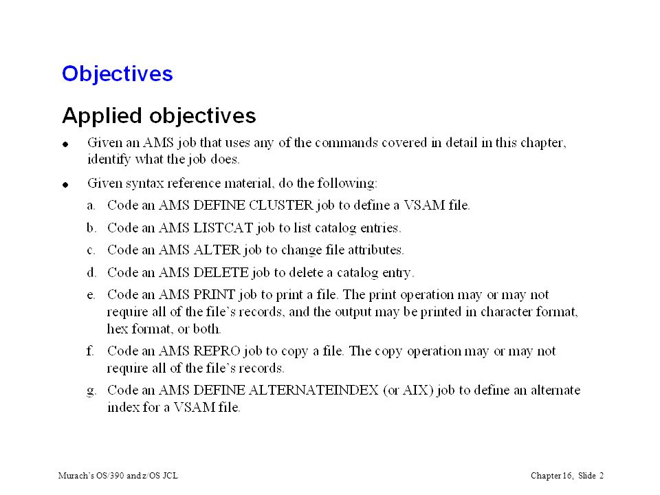 Murach's OS/390 and z/OS JCLChapter 16, Slide 2