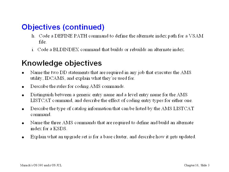 Murach's OS/390 and z/OS JCLChapter 16, Slide 3