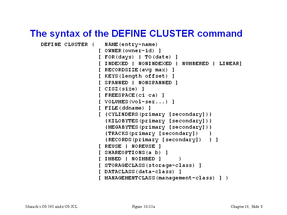 Murach's OS/390 and z/OS JCLChapter 16, Slide 8 Figure 16-03a