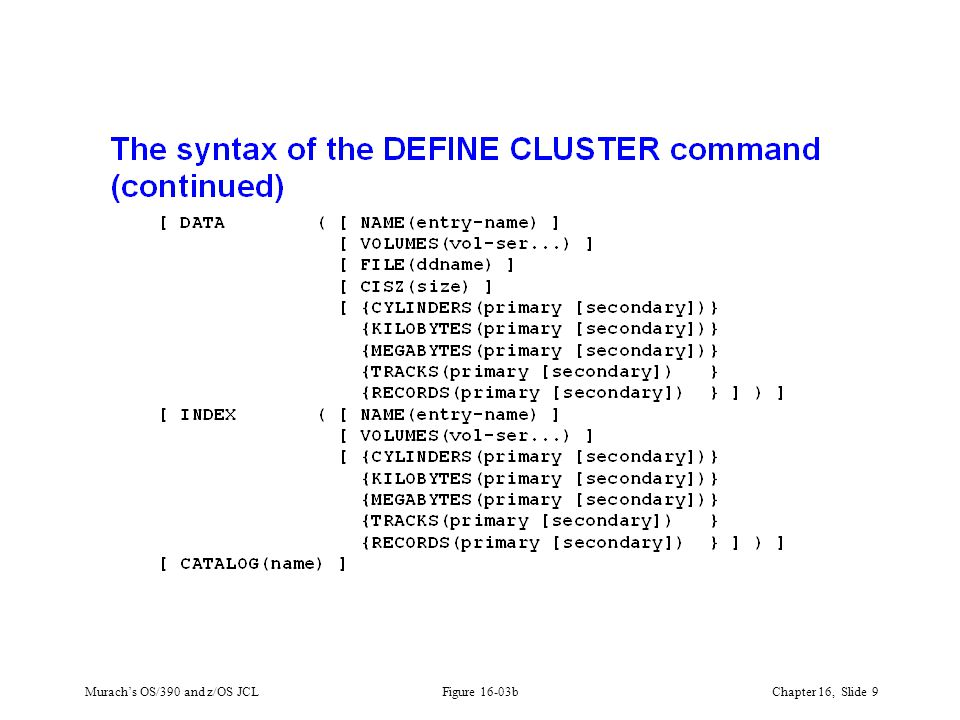 Murach's OS/390 and z/OS JCLChapter 16, Slide 9 Figure 16-03b