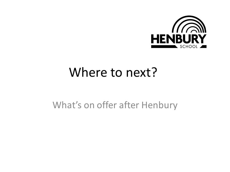 Where to next What's on offer after Henbury