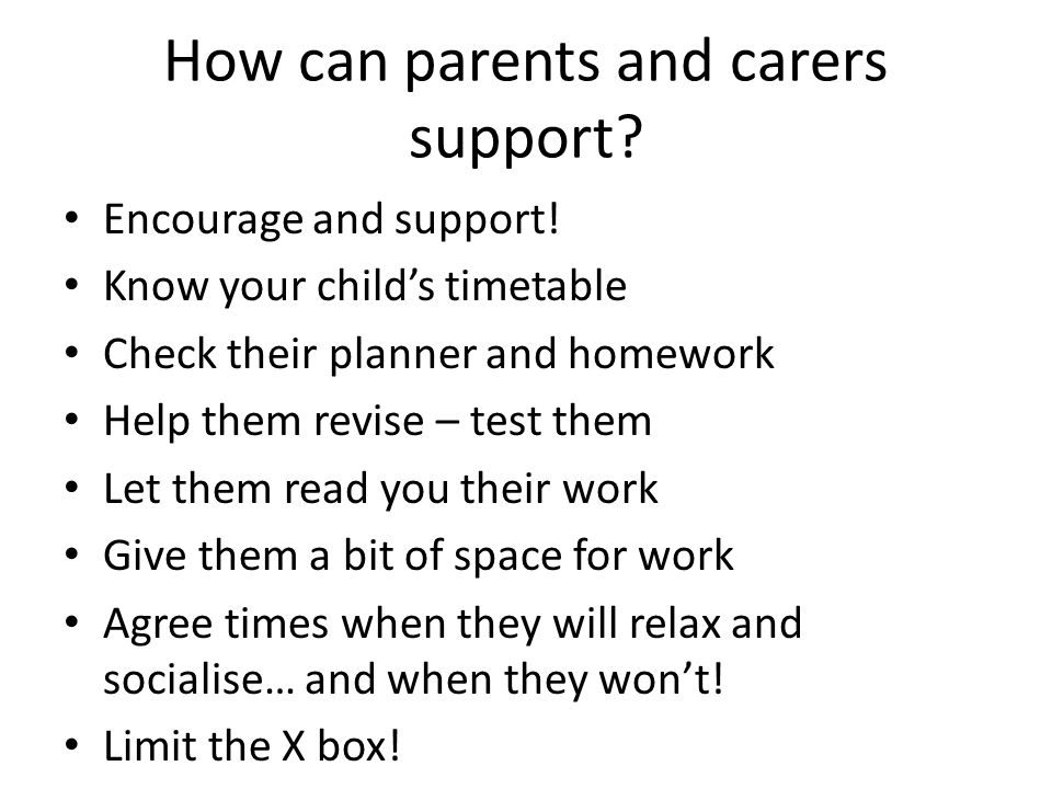 How can parents and carers support. Encourage and support.