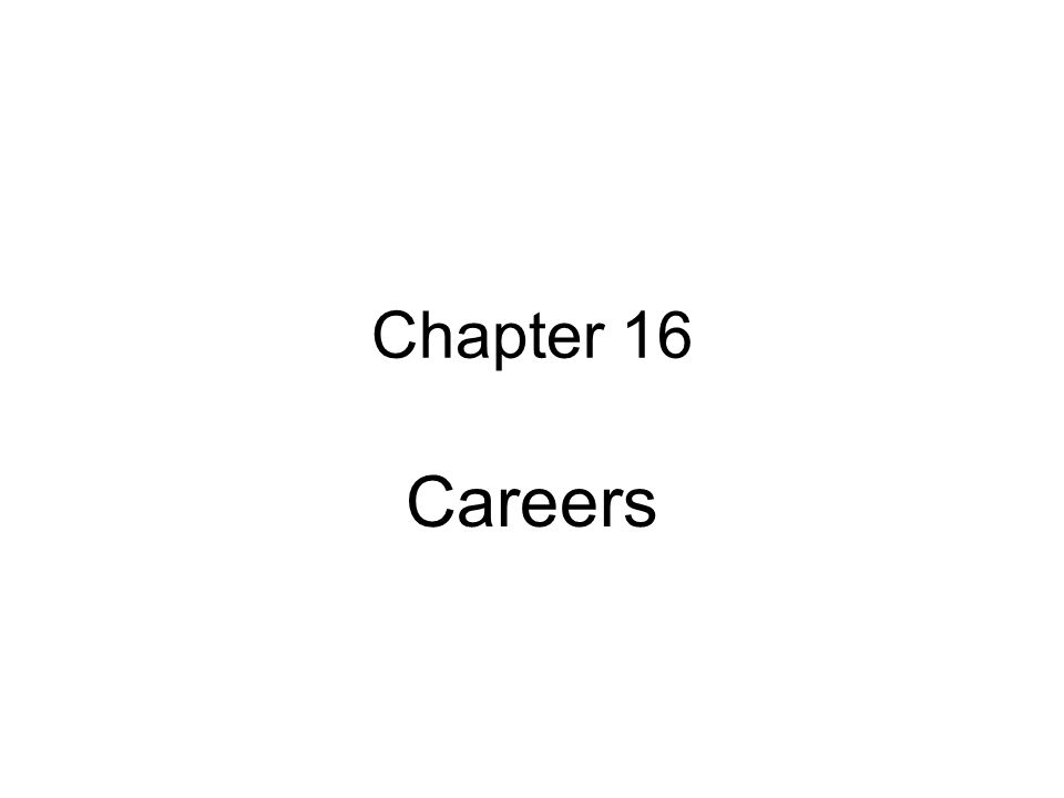 Chapter 16 Careers