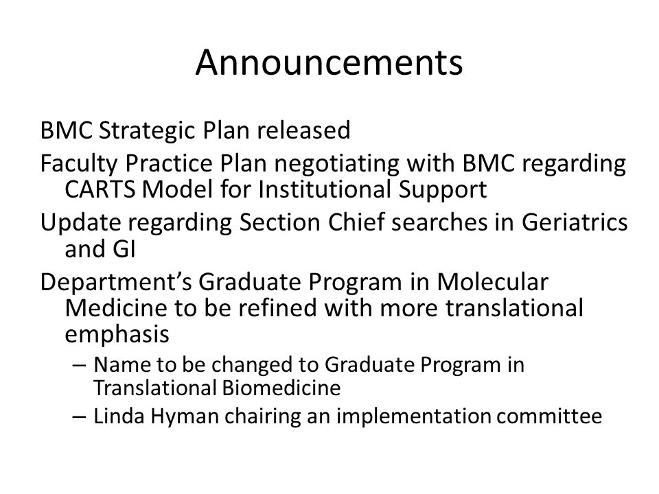 Announcements BMC Strategic Plan released Faculty Practice Plan negotiating with BMC regarding CARTS Model for Institutional Support Update regarding