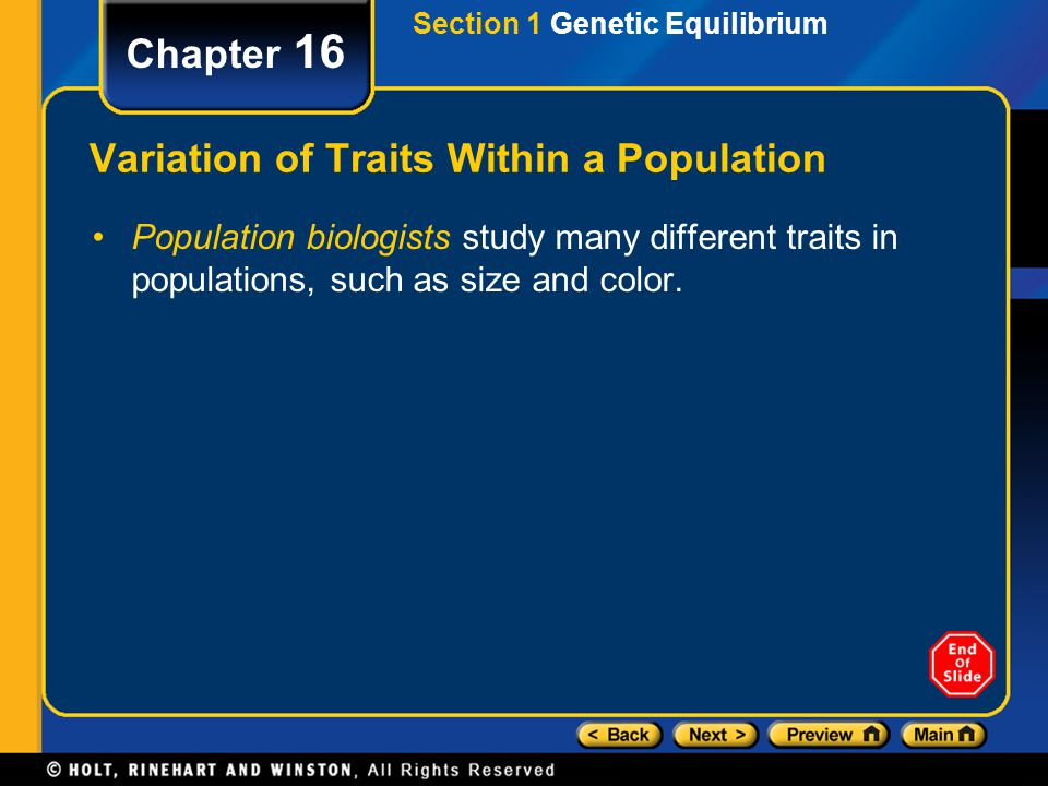 Chapter 16 Variation of Traits Within a Population Population biologists study many different traits in populations, such as size and color. Section 1