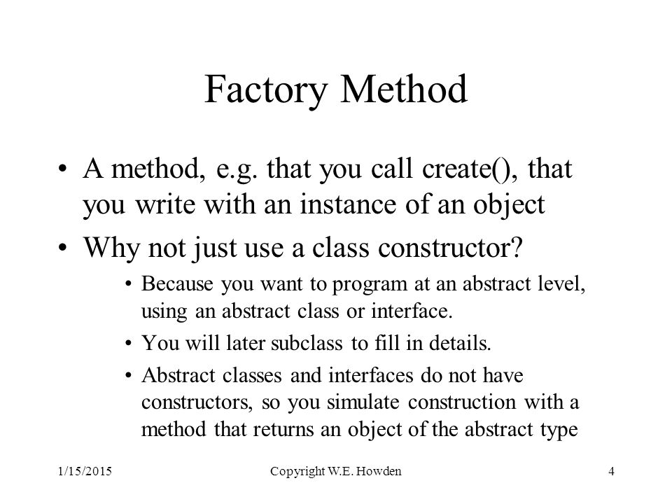 Factory Method A method, e.g.