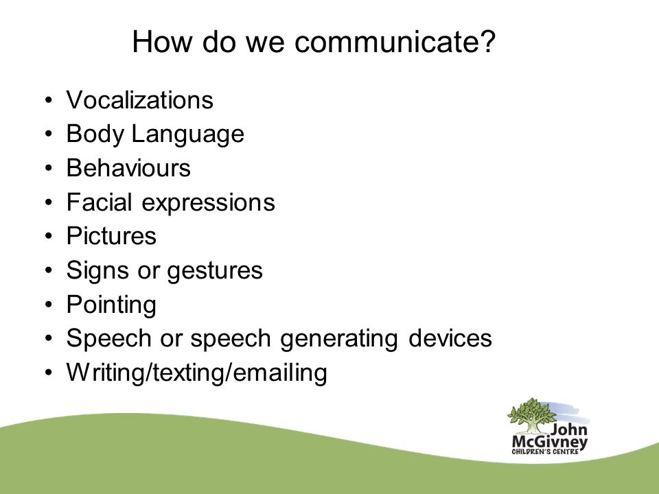 How do we communicate.