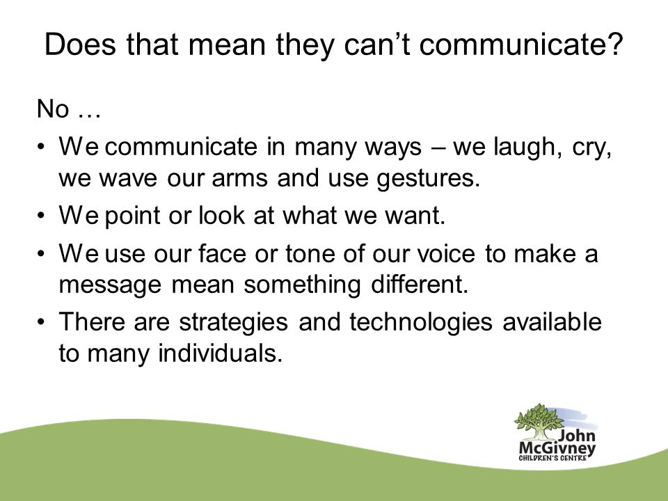 Does that mean they can't communicate.