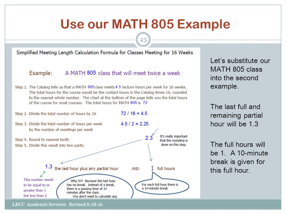 Use our MATH 805 Example Let's substitute our MATH 805 class into the second example. The last full and remaining partial hour will be 1.3 The full ho