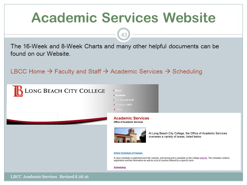 Academic Services Website LBCC Academic Services Revised 8.28.16 43 The 16-Week and 8-Week Charts and many other helpful documents can be found on our Website.
